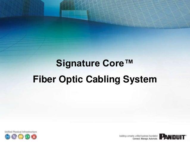 Signature Core™Fiber Optic Cabling System                             1/29/2013