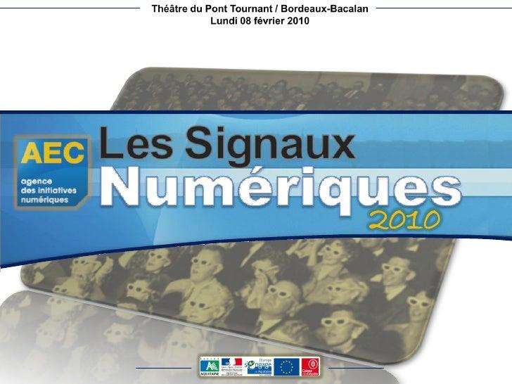 Les Signaux Numériques 2010 - Antoine CHOTARD / AEC - 08 février 2010