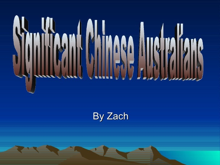 By Zach Significant Chinese Australians