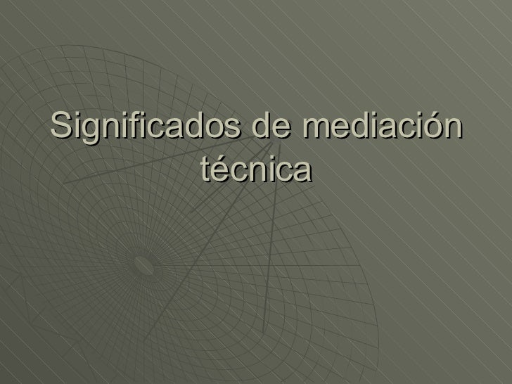 Significados de mediación técnica