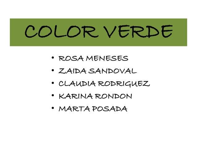 COLOR VERDE • ROSA MENESES • ZAIDA SANDOVAL • CLAUDIA RODRIGUEZ • KARINA RONDON • MARTA POSADA