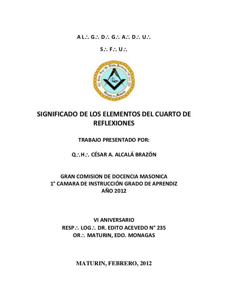 A L G D G A D U                   S F USIGNIFICADO DE LOS ELEMENTOS DEL CUARTO DE                REFLEXIONES    ...