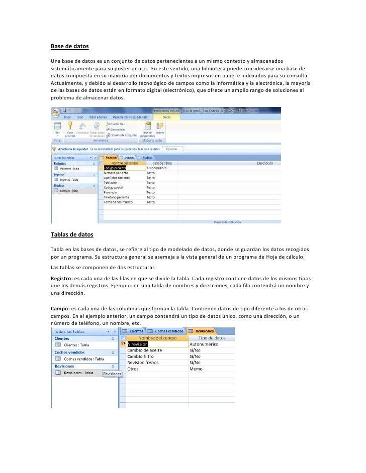 Base de datosUna base de datos es un conjunto de datos pertenecientes a un mismo contexto y almacenadossistemáticamente pa...