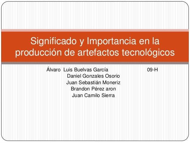 Álvaro Luis Buelvas García 09-H Daniel Gonzales Osorio Juan Sebastián Moneriz Brandon Pérez aron Juan Camilo Sierra Signif...