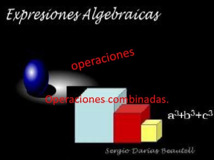 Significado y uso de las operaciones<br />Operaciones combinadas.<br />