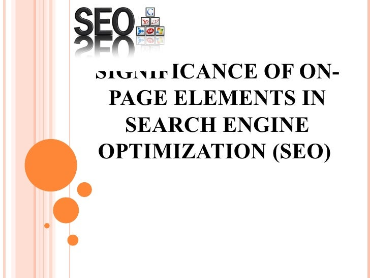 SIGNIFICANCE OF ON-PAGE ELEMENTS IN SEARCH ENGINE OPTIMIZATION (SEO)