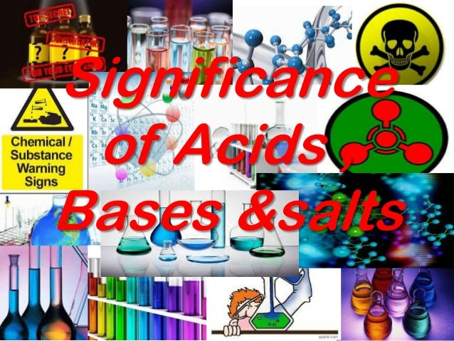Significance of acids , bases &salts