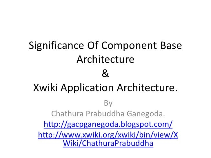 Significance Of Component Base            Architecture                 &  Xwiki Application Architecture.                 ...