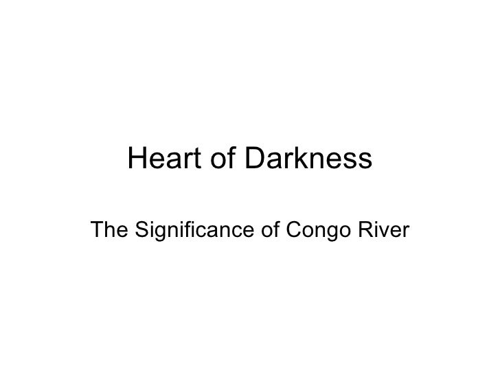 Heart of Darkness The Significance of Congo River