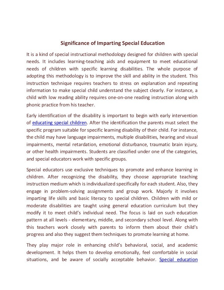 Significance of Imparting Special EducationIt is a kind of special instructional methodology designed for children with sp...