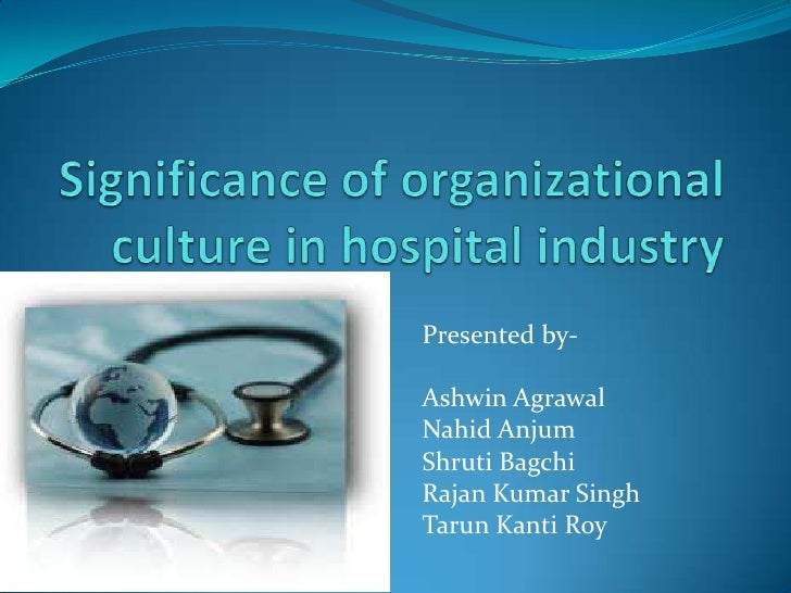 significance of organisation culture in an This enables organisations to take significant strides in  in essence  organisation culture is the significant outcome of sustained negotiation.