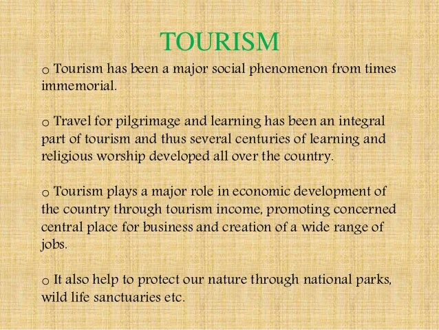 social and economic significance of tourism Cultural tourism as a form of economic development 23  education and social betterment took over as 'essential  tourism, culture and sustainable development.