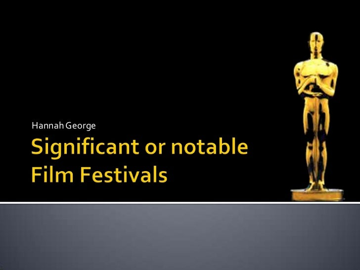 Significant or notable film festivals   independant