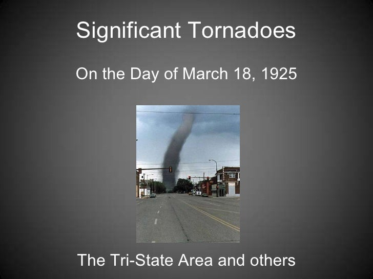 Significant Tornadoes<br />On the Day of March 18, 1925<br />The Tri-State Area and others<br />