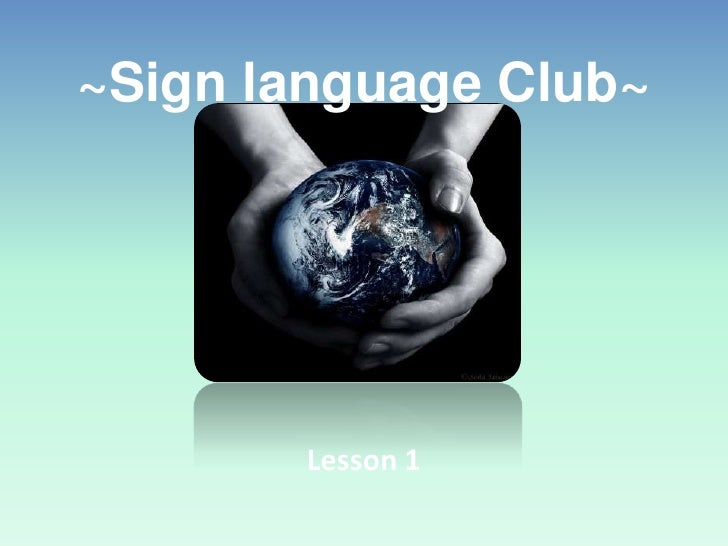 ~Sign language Club~<br />Lesson 1<br />
