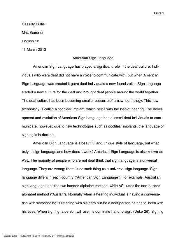 Cassidy BullisMrs. GardnerEnglish 1211 March 2013American Sign Language! American Sign Language has played a significant ro...