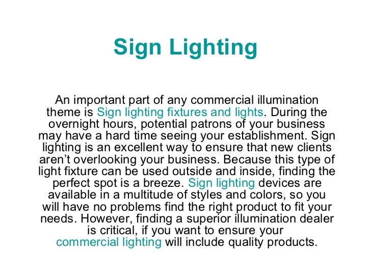 Sign Lighting An important part of any commercial illumination theme is  Sign lighting fixtures and lights . During the ov...