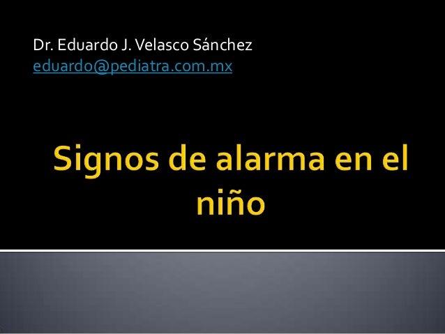 Dr. Eduardo J. Velasco Sánchezeduardo@pediatra.com.mx