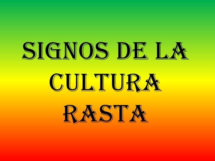 SIGNOS DE LA CULTURA RASTA<br />