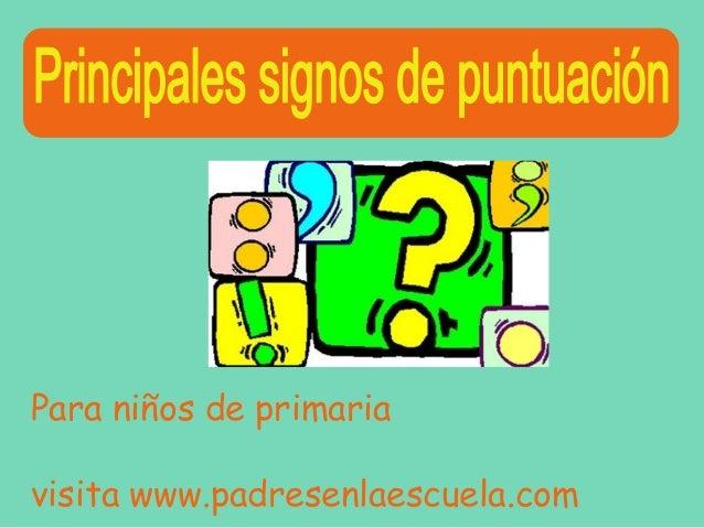 Para niños de primaria visita www.padresenlaescuela.com
