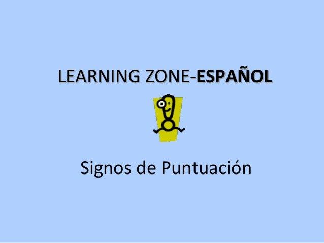 LEARNING ZONE-ESPAÑOL Signos de Puntuación