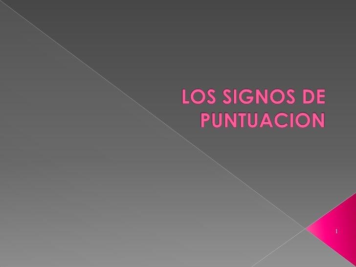 LOS SIGNOS DE PUNTUACION<br />1<br />