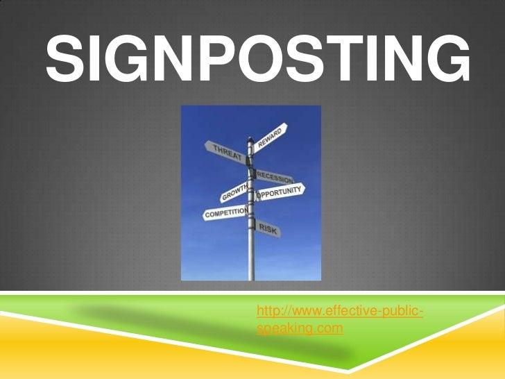 SIGNPOSTING     http://www.effective-public-     speaking.com