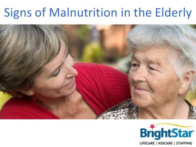 Signs of Malnutrition in the Elderly