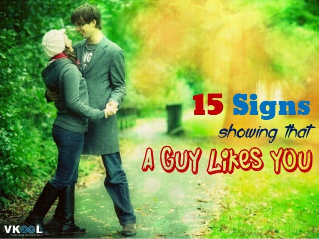 15 Signs  showing that  a guy likes you