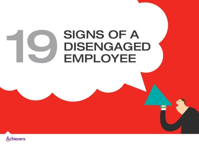 SIGNS OF A DISENGAGED EMPLOYEE19