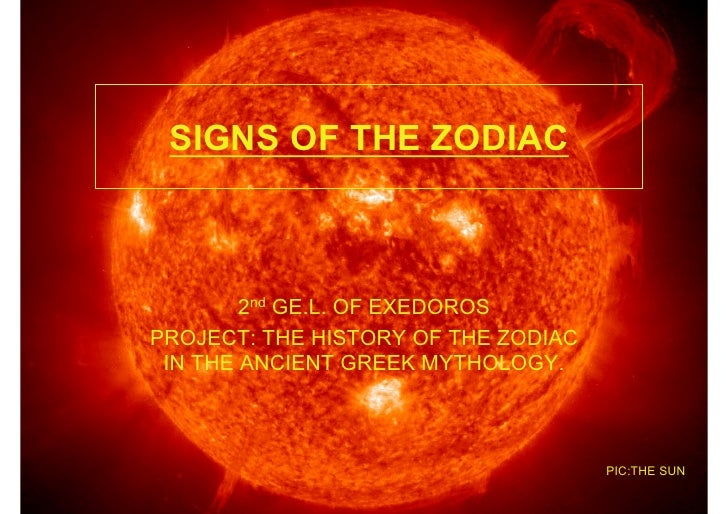SIGNS OF THE ZODIAC        2nd GE.L. OF EXEDOROSPROJECT: THE HISTORY OF THE ZODIAC IN THE ANCIENT GREEK MYTHOLOGY.        ...