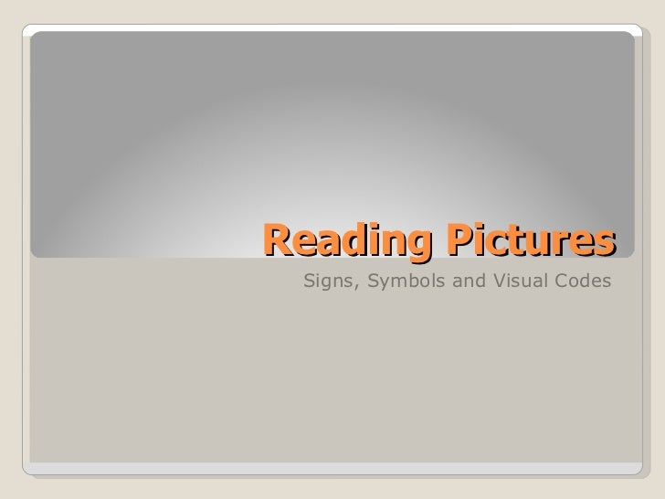 Reading Pictures Signs, Symbols and Visual Codes