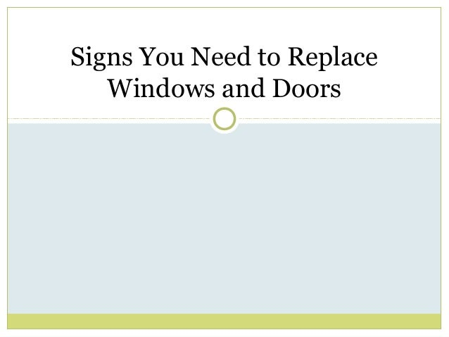 Signs You Need to ReplaceWindows and Doors
