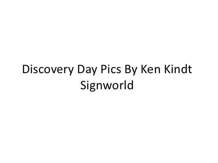 Ken Kindt Signworld - Discovery Day Pics By Ken Kindt Signworld | Group Photo