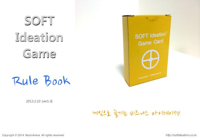 Creative Business Ideation, SOFT Ideation Game - Rule Book