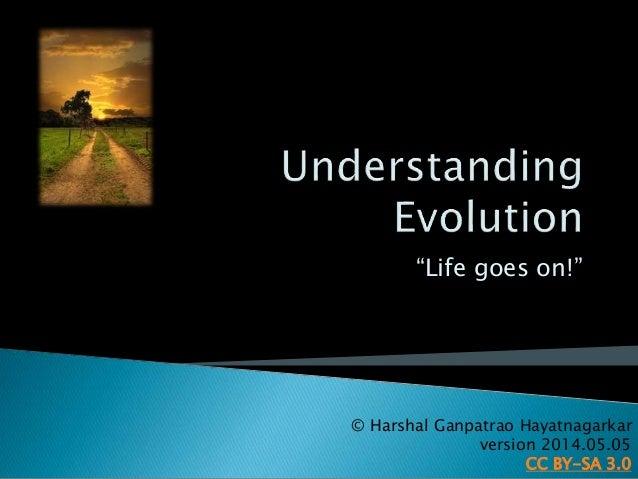 """Life goes on!"" © Harshal Ganpatrao Hayatnagarkar version 2014.05.05 CC BY-SA 3.0"