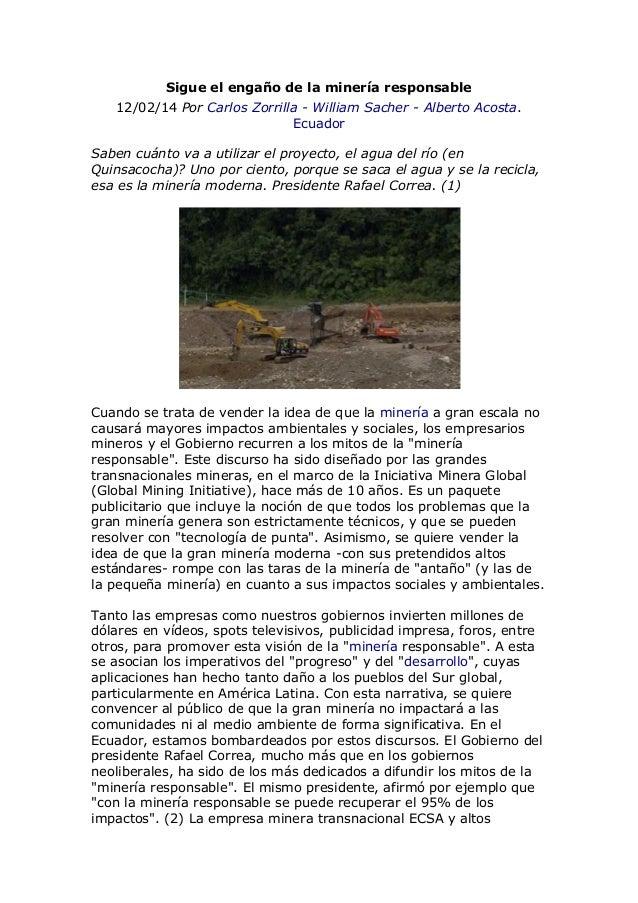 Sigue el engaño de la minería responsable 12/02/14 Por Carlos Zorrilla - William Sacher - Alberto Acosta. Ecuador Saben cu...