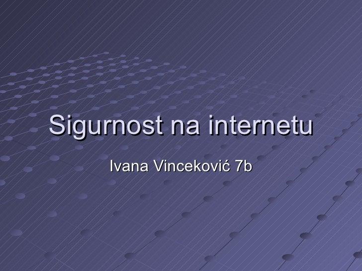 Sigurnost na internetu Ivana Vinceković 7b