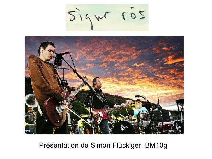 Présentation de Simon Flückiger, BM10g