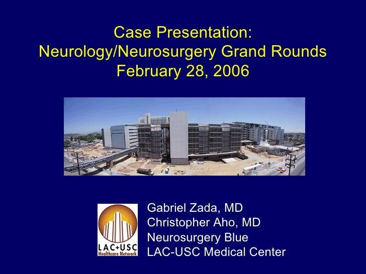 Case Presentation: Neurology/Neurosurgery Grand Rounds February 28, 2006 Gabriel Zada, MD Christopher Aho, MD Neurosurgery...