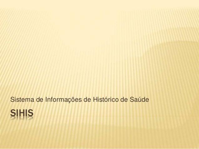 SIHIS Sistema de Informações de Histórico de Saúde