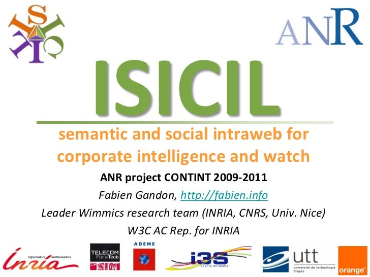 ISICIL  semantic and social intraweb for  corporate intelligence and watch          ANR project CONTINT 2009-2011         ...