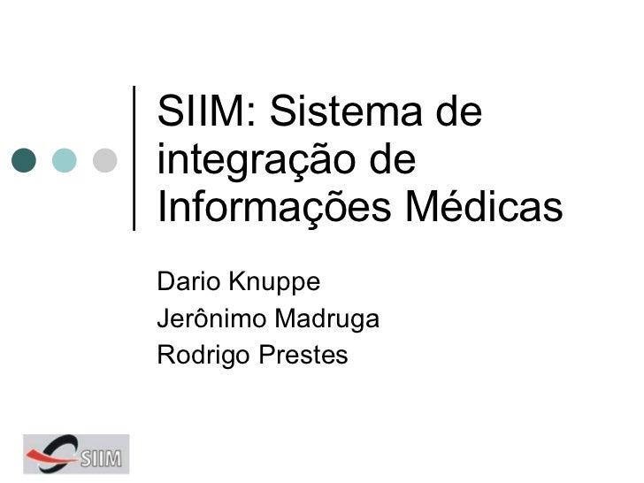 Sistema de Integração de Informações Médicas (SIIM)
