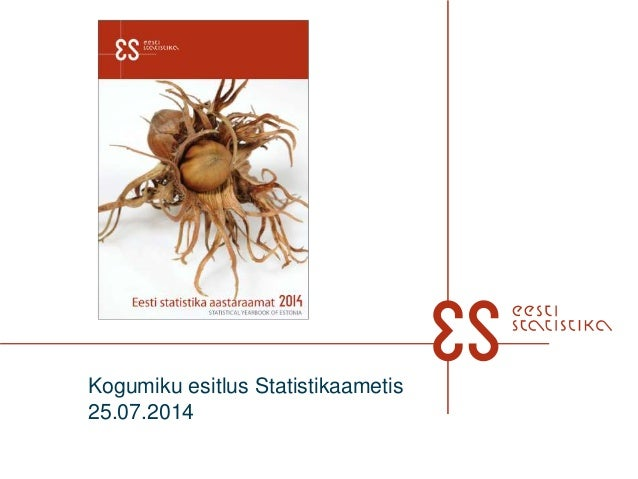 Kogumiku esitlus Statistikaametis 25.07.2014