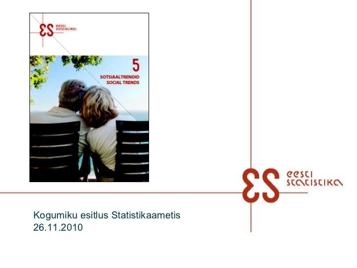 Kogumiku esitlus Statistikaametis  26.11.2010