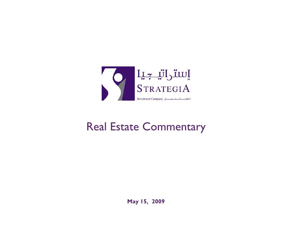 2009 First Quarter + (April+May) Real Estate Commentary