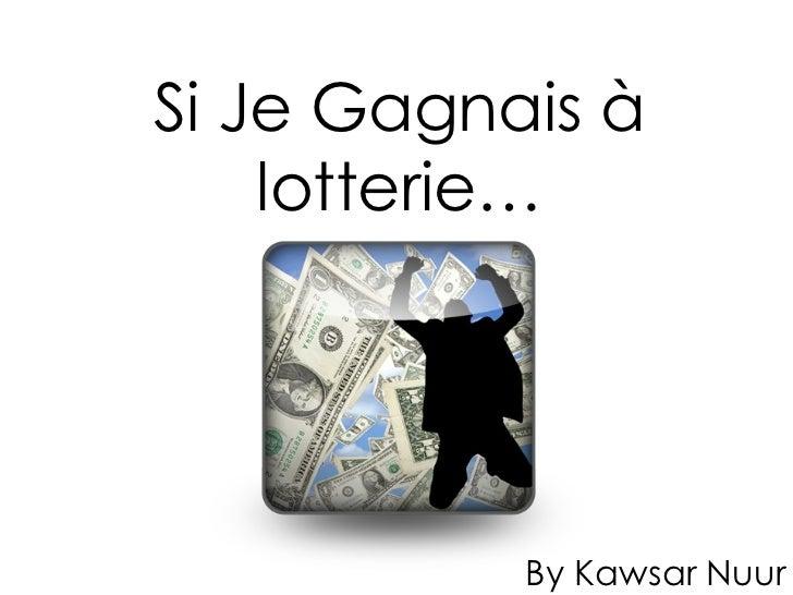 Si Je Gagnais à lotterie… By Kawsar Nuur