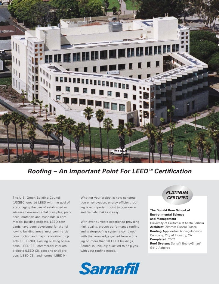 Roofing – An Important Point For LEED ™ Certification   The U.S. Green Building Council            Whether your project is...