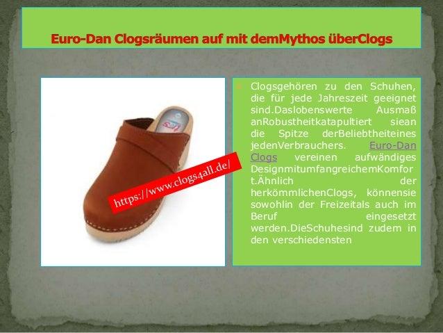  Clogsgehören zu den Schuhen, die für jede Jahreszeit geeignet sind.Daslobenswerte Ausmaß anRobustheitkatapultiert siean ...