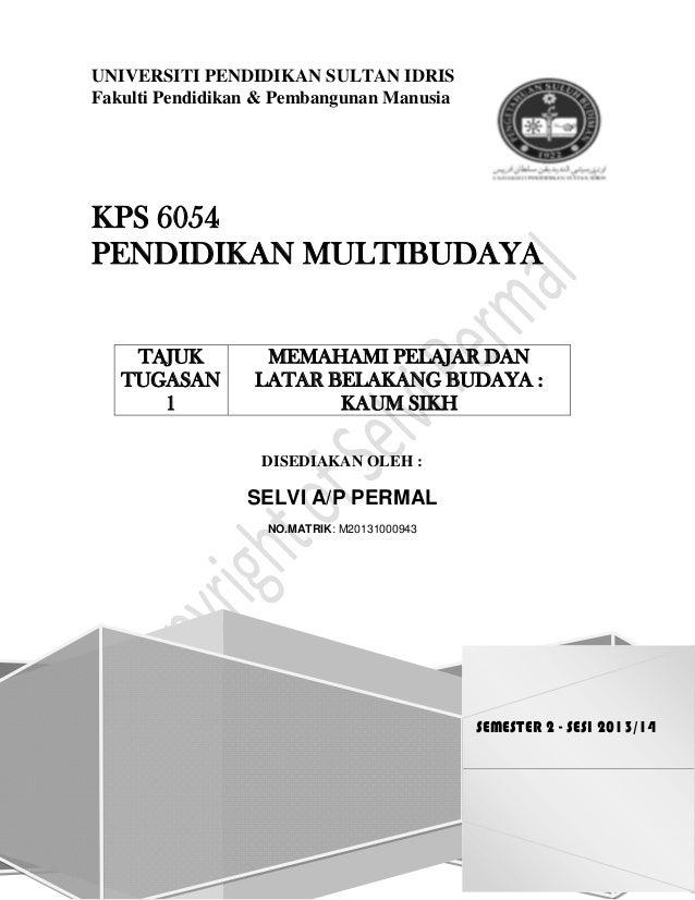 i UNIVERSITI PENDIDIKAN SULTAN IDRIS Fakulti Pendidikan & Pembangunan Manusia SEMESTER 2 - SESI 2013/14 KPS 6054 PENDIDIKA...